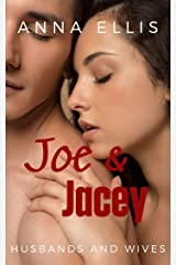 Joe and Jacey: A fun and sexy Swinger, Hotwife, and Married Couple Swapping series (Husbands and Wives Book 5) Kindle Edition