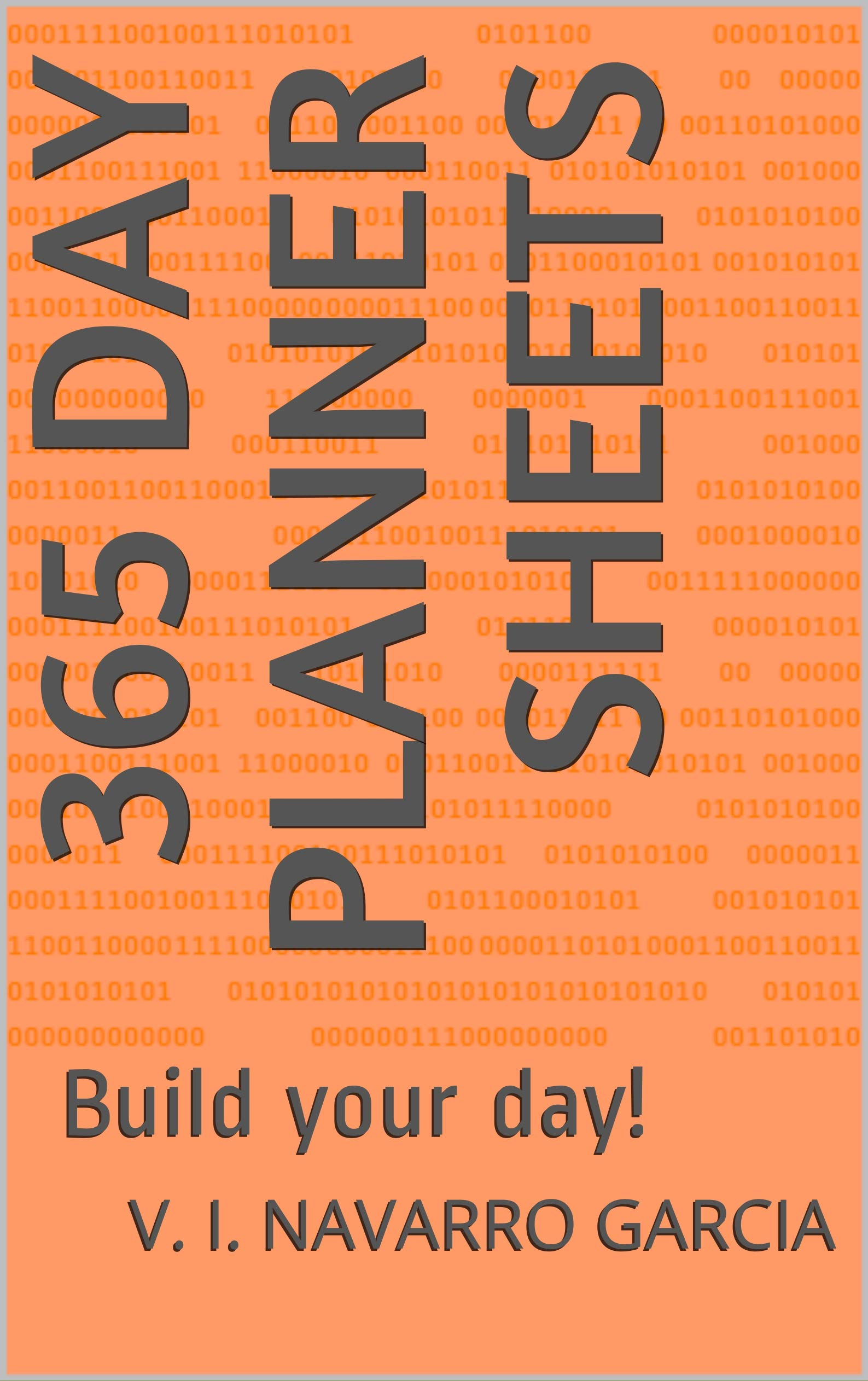 365 Day Planner Sheets: Build your day!