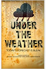 Under The Weather Kindle Edition