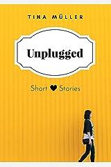 Unplugged: Short Stories Kindle Ausgabe