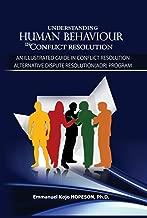 Understanding Human Behaviour in Conflict Resolution: An Illustrated Guide Conflict Resolution / Alternative Dispute Resolution (ADR) Program