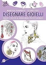 Scaricare Libri Disegnare gioielli. Dallo schizzo al rendering professionale PDF