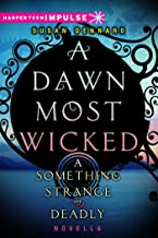 A Dawn Most Wicked (Something Strange and Deadly)