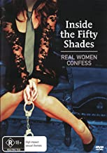 Inside the 50 Shades: Real Women Confess Inside the Fifty Shades NON-USA FORMAT, PAL, Reg.0 Australia