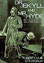 Dr. Jekyll and Mr. Hyde: With 13 Illustrations and a Free Audio File.