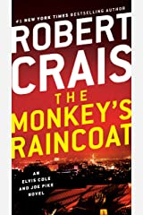 The Monkey's Raincoat: An Elvis Cole and Joe Pike Novel Kindle Edition