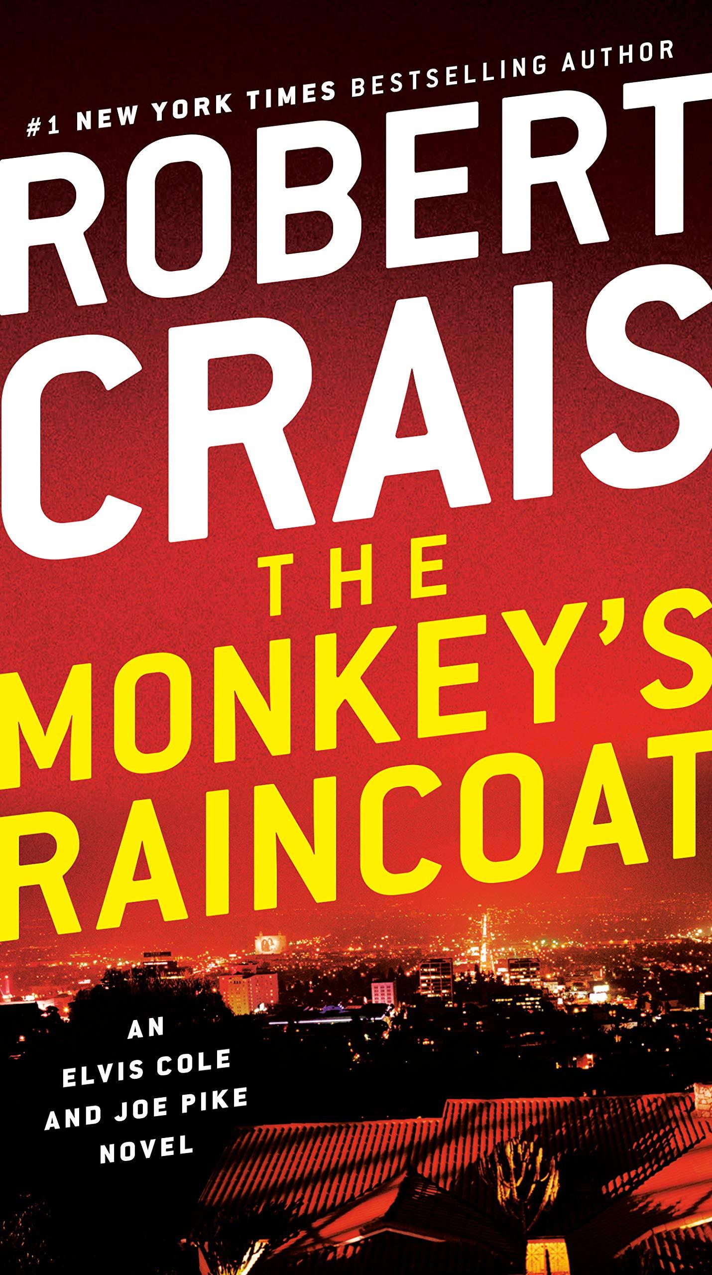 The Monkey's Raincoat: An Elvis Cole and Joe Pike Novel