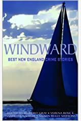 Windward: Best New England Crime Stories 2016 Kindle Edition