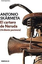El cartero de Neruda: (Ardiente paciencia) (Spanish Edition) - coolthings.us
