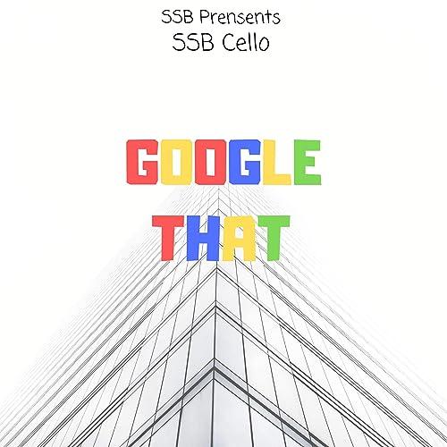Google That [Explicit] de Ssb Cello en Amazon Music - Amazon.es