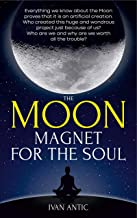 The Moon: Magnet for the Soul (Existence - Consciousness - Bliss Book 5) (English Edition)
