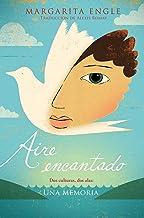 Aire encantado (Enchanted Air): Dos culturas, dos alas: una memoria (Spanish Edition)