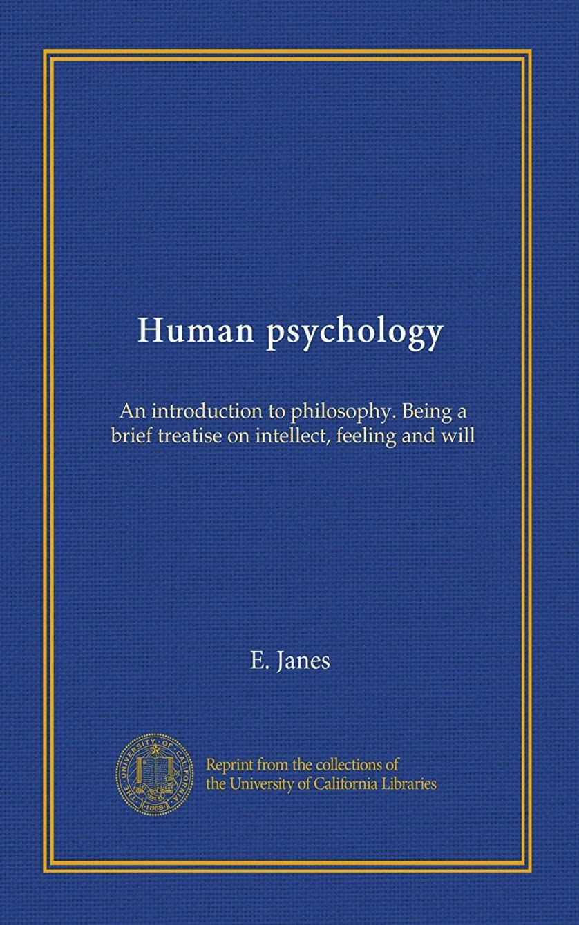 ねじれ農業の鉄道駅Human psychology: An introduction to philosophy. Being a brief treatise on intellect, feeling and will