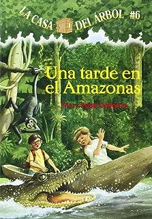 La casa del árbol # 6 Una tarde en el Amazonas (Spanish Edition) (La Casa Del Arbol / Magic Tree House)