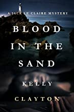 Blood In The Sand: Betrayal, lies, romance and murder. (A Jack Le Claire Mystery Book 1) (English Edition)