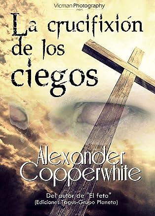 La crucifixión de los ciegos: El silbato del Diablo (Relato nº 3) (