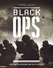 Black Ops: Secret Military Operations from 1914 to the Present