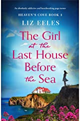 The Girl at the Last House Before the Sea: An absolutely addictive and heartbreaking page-turner (Heaven's Cove Book 3) (English Edition) Format Kindle