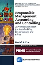 Responsible Management Accounting and Controlling: A Practical Handbook for Sustainability, Responsibility, and Ethics (The Principles of Responsible Management Education Collection)