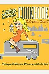 Trailer Food Diaries Cookbook: Austin Edition, Volume 2 (American Palate) Kindle Edition