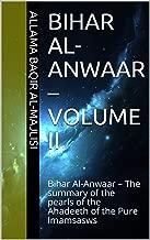 Bihar Al-Anwaar – Volume II (Bihar ul Anwar Book 2)