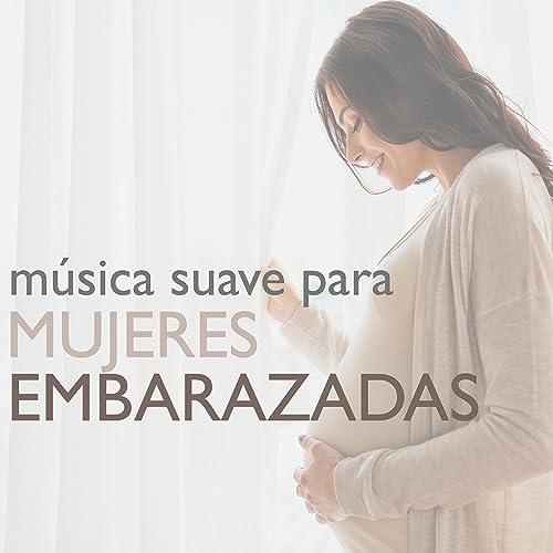 Música Suave para Mujeres Embarazadas - Estimular a Tu Bebé ...