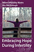 When Infertility Books Are Not Enough: Embracing Hope During Infertility