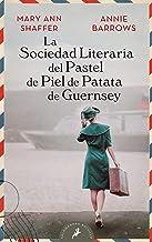 La sociedad literaria del pastel de piel de patata de Guernsey / The Guernsey Literary and Potato Peel Society (Spanish Ed...