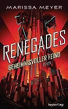 Renegades - Geheimnisvoller Feind: Roman (Renegades-Reihe 2) (German Edition)