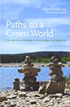 Paths to a Green World: The Political Economy of the Global Environment, 2nd Edition (The MIT Press)
