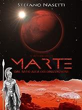 Il Lato Oscuro di Marte - Dal Mito Alla Colonizzazione (Italian Edition)