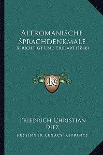 Altromanische Sprachdenkmale: Berichtigt Und Erklart (1846)