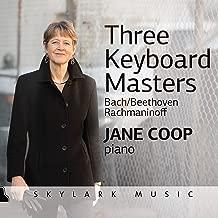 Bach, Beethoven, & Rachmaninoff: Three Keyboard Masters