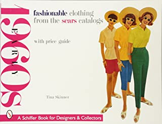 پوشاک شیک از کاتالوگ Sears: اوایل دهه 1960 (کتاب Schiffer برای گردآورندگان)