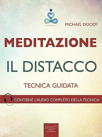 Meditazione. Il distacco: Tecnica guidata