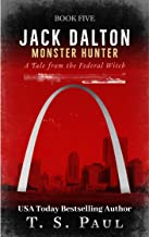 Jack Dalton, Monster Hunter: Paranormal Federal Agent (Magical Division Book 5)