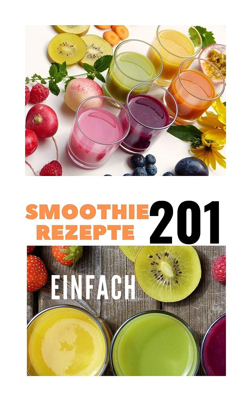 振り向く試み未亡人SMOOTHIE REZEPTE  EINFACH  201 : 201 Smoothie Rezepte,Smoothie Rezepte Obst,Smoothie Rezepte einfach,Smoothie Rezepte Banane Apfel,Rezept Smoothie,einfache ... Rezepte Banane (German Edition)
