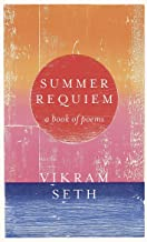 Summer Requiem: From the author or the classic bestseller A SUITABLE BOY