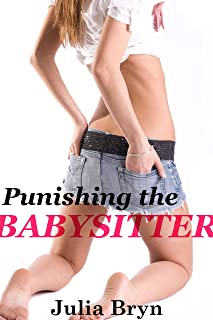 Punishing the Babysitter (first time pregnancy older man younger woman erotica)