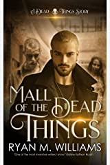 Mall of the Dead Things: A Dead Things Story Kindle Edition