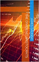 The Dividend Aristocrats (The 10 Minute Trader Book 7)