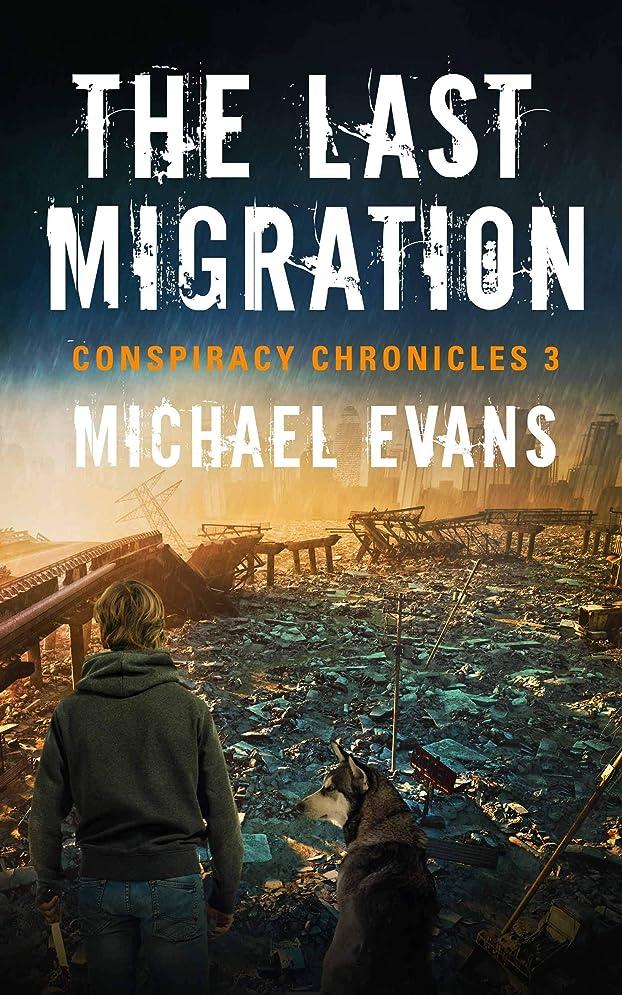 ピッチ正確に透けて見えるThe Last Migration (Conspiracy Chronicles Book 3) (English Edition)