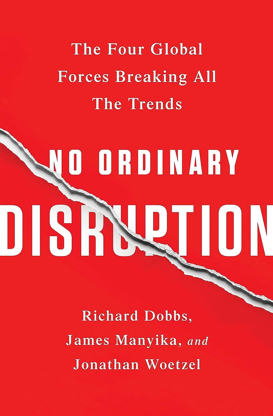 集団パイント起きろNo Ordinary Disruption: The Four Global Forces Breaking All the Trends (English Edition)