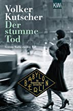 Der stumme Tod: Gereon Raths zweiter Fall (Die Gereon-Rath-Romane 2) (German Edition)