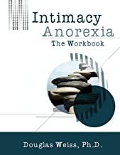 Intimacy Anorexia: The Workbook
