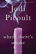 Where There's Smoke: A Short Story (Kindle Single) (English Edition)