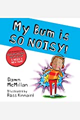 The New Bum Series!: My Bum is SO NOISY! Kindle Edition
