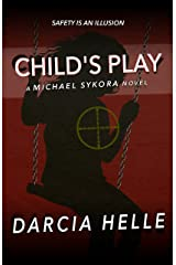 Child's Play (Michael Sykora Novels Book 4) Kindle Edition
