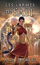 Les Larmes de Saël: tome 1