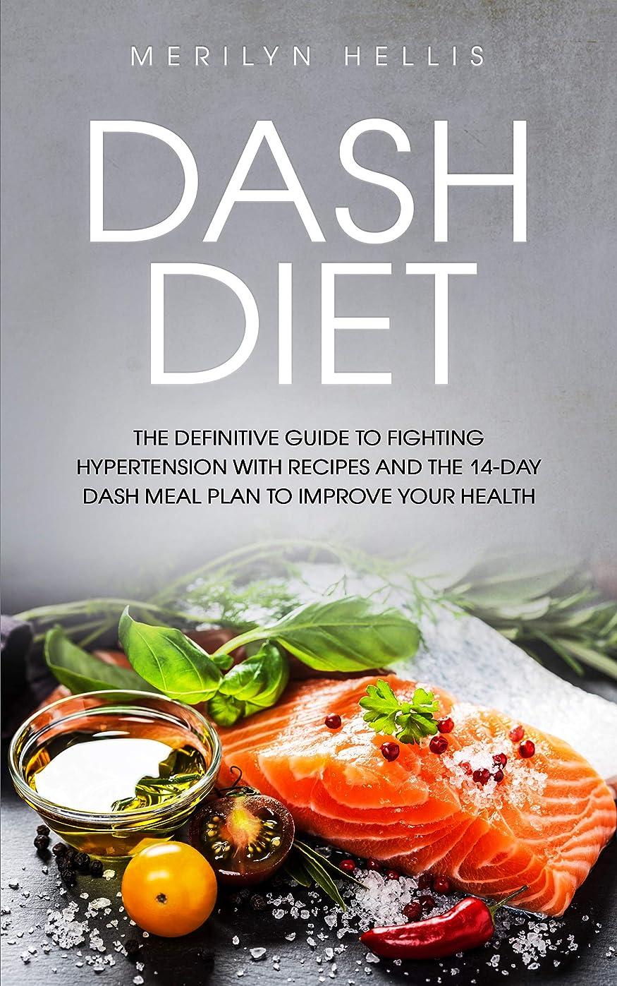 スポーツをする殺人者化石Dash Diet: the definitive guide to fighting hypertension with recipes and the 14-Day dash meal plan to improve your health. (English Edition)